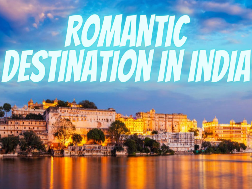 Spend Time with Your Love in These Romantic Destinations in India